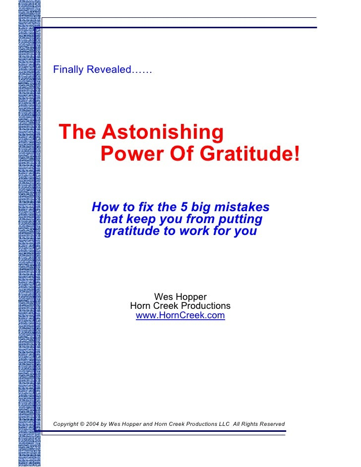 Finally Revealed……       The Astonishing       Power Of Gratitude!               How to fix the 5 big mistakes            ...