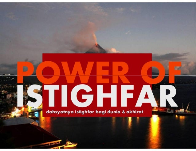 POWER OF ISTIGHFAR POWER OF ISTIGHFARdahsyatnya istighfar bagi dunia & akhirat
