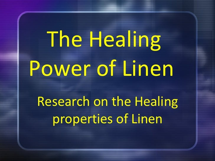 The Healing Power of Linen  Research on the Healing properties of Linen