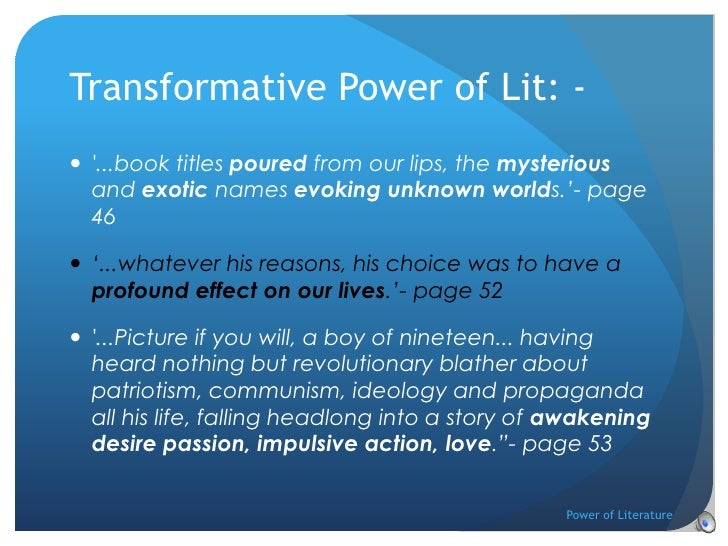 power of literature Teachers, students and readers may view powers of literature, or any of its content, freely for private study purposes or individual classroom use all commercial use of this site, or any of its content, without the prior, written permission of dr.