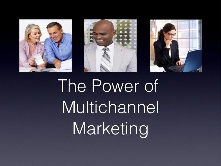 The Power of  Multichannel Marketing