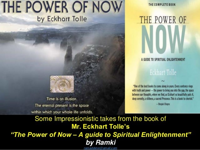"""Some Impressionistic takes from the book of Mr. Eckhart Tolle's """"The Power of Now – A guide to Spiritual Enlightenment"""" by..."""