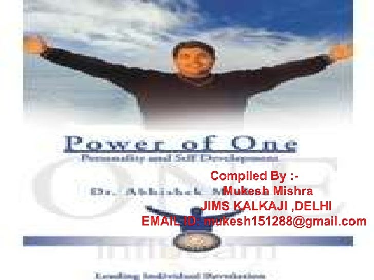 Power of one<br />          Personality and Self Developing<br />                       Author : Dr. Abhishek Mishra<br />...
