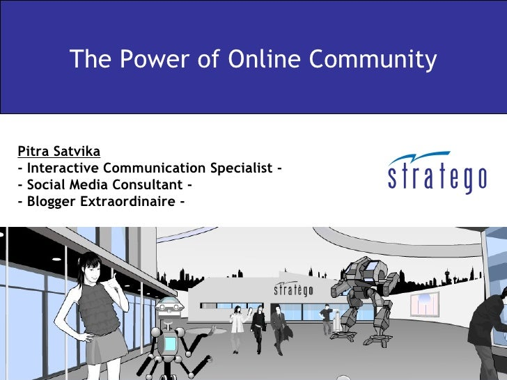 The Power of Online Community   Pitra Satvika - Interactive Communication Specialist - - Social Media Consultant - - Blogg...