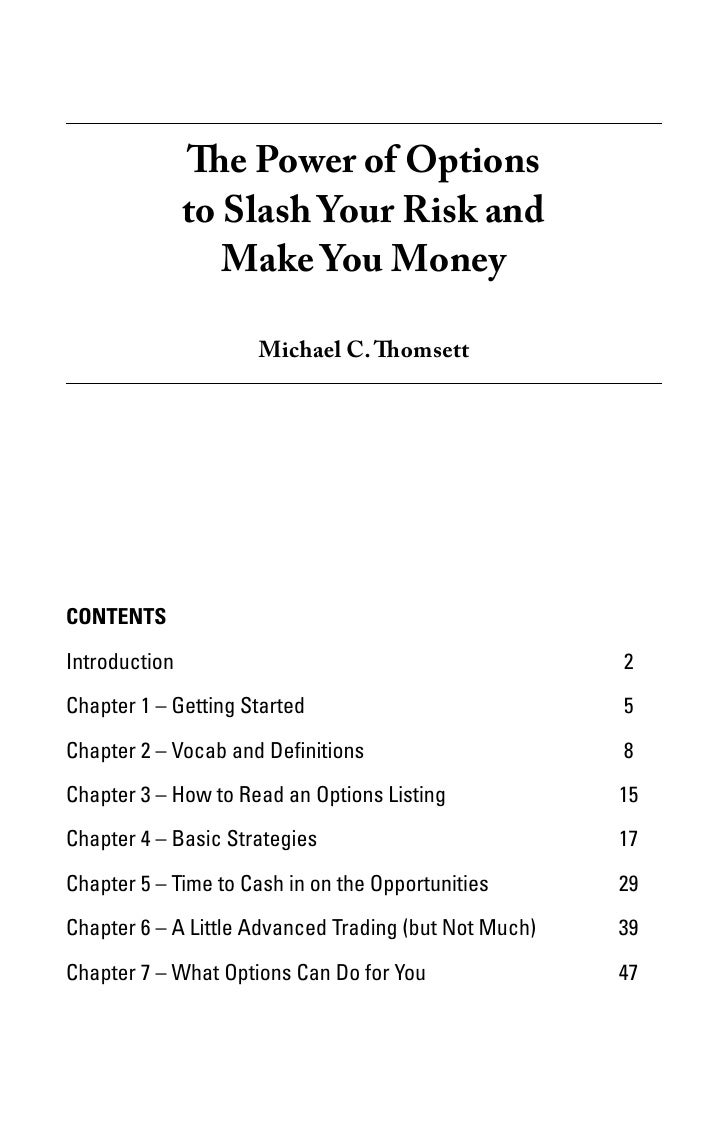 The Power of Options            to Slash Your Risk and               Make You Money                     Michael C. Thomset...