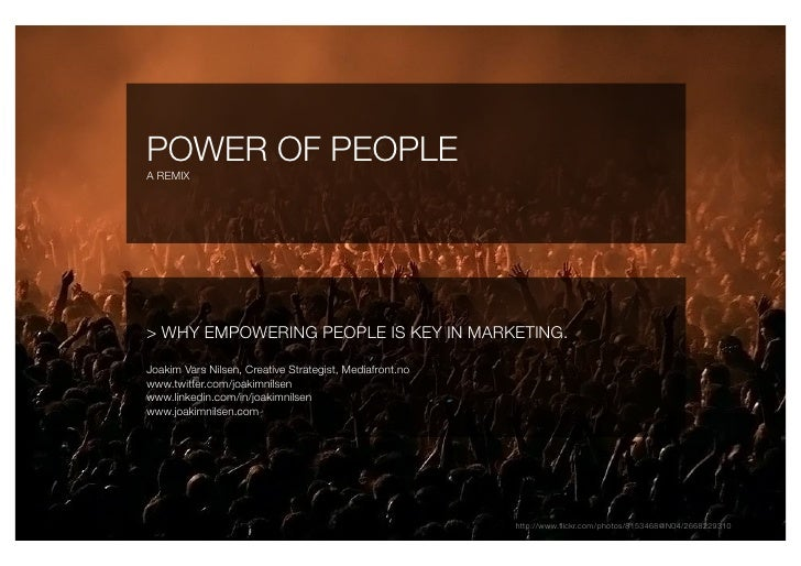 POWER OF PEOPLE                                            A REMIX     > WHY EMPOWERING PEOPLE IS KEY IN MARKETING.  Joaki...