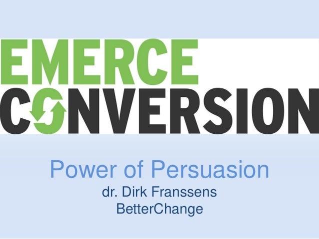 Power of Persuasion dr. Dirk Franssens BetterChange