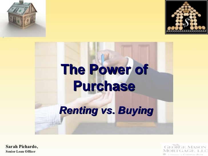 The Power of Purchase Renting vs. Buying