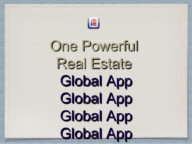 One Powerful Real Estate Global App Global App Global App Global App