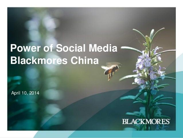 Power of Social Media Blackmores China April 10, 2014