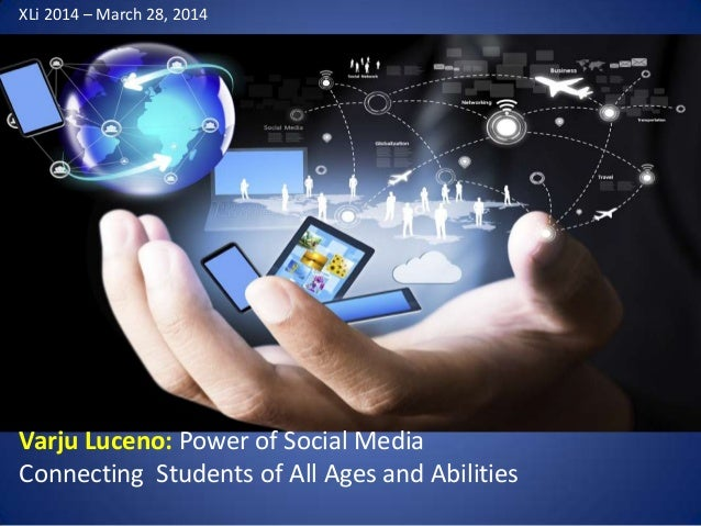 Varju Luceno: Power of Social Media Connecting Students of All Ages and Abilities XLi 2014 – March 28, 2014