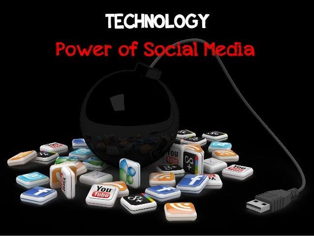 Power of Social Media TECHNOLOGY