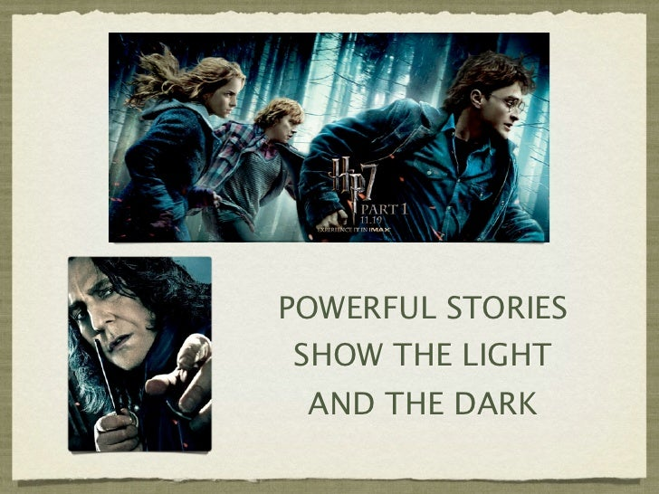 POWERFUL STORIESSHOW THE LIGHT AND THE DARK