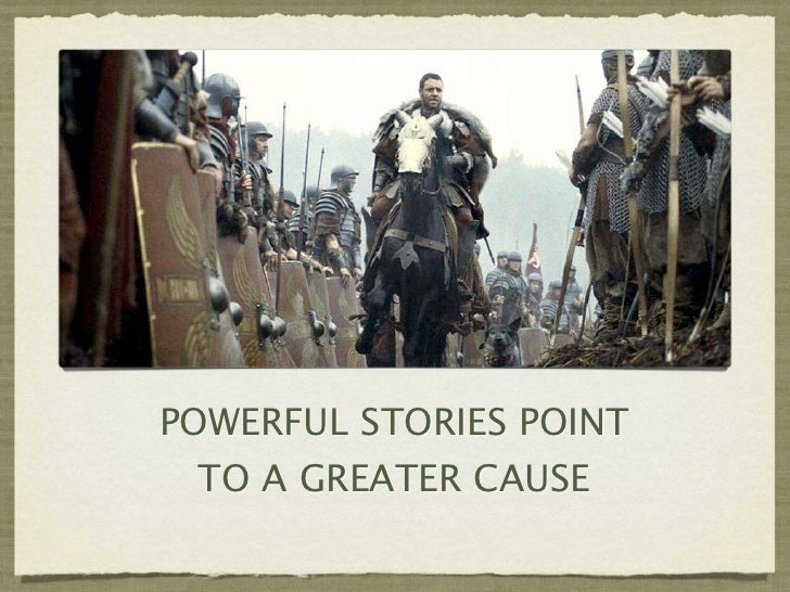 POWERFUL STORIES POINT TO A GREATER CAUSE