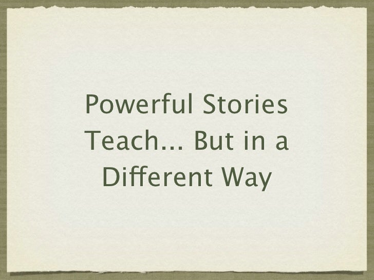 Powerful StoriesTeach... But in a Different Way