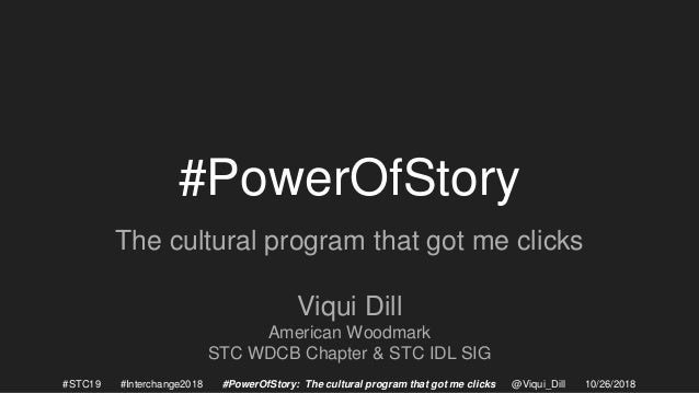 #PowerOfStory The cultural program that got me clicks Viqui Dill American Woodmark STC WDCB Chapter & STC IDL SIG #STC19 #...