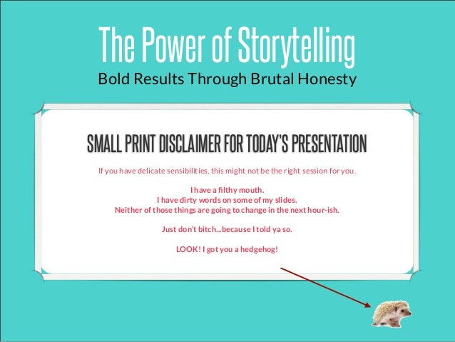 SMALLPRINTDISCLAIMERFORTODAY'SPRESENTATION If you have delicate sensibilities, this might not be the right session for you...