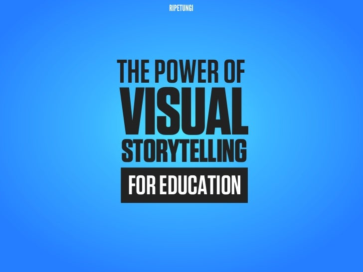 RIPETUNGITHE POWER OFVISUALSTORYTELLING FOR EDUCATION