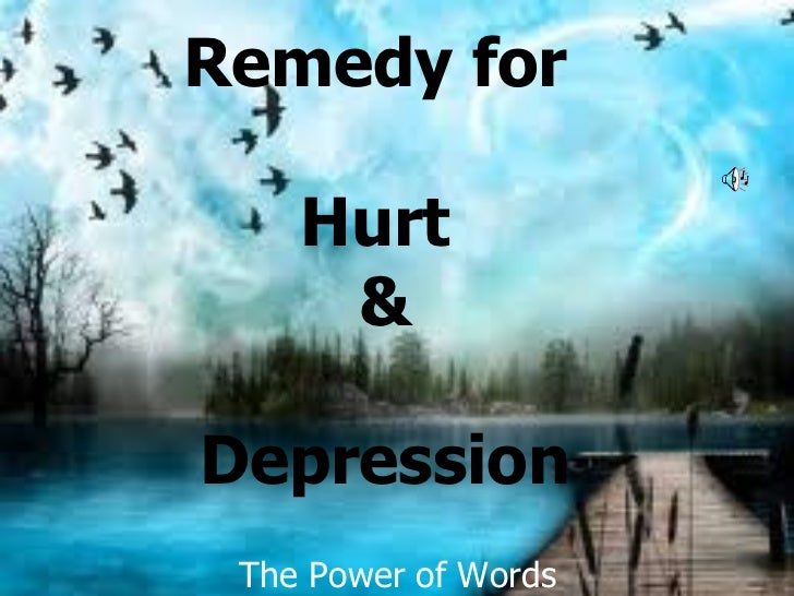 Remedy for  Hurt  & Depression The Power of Words