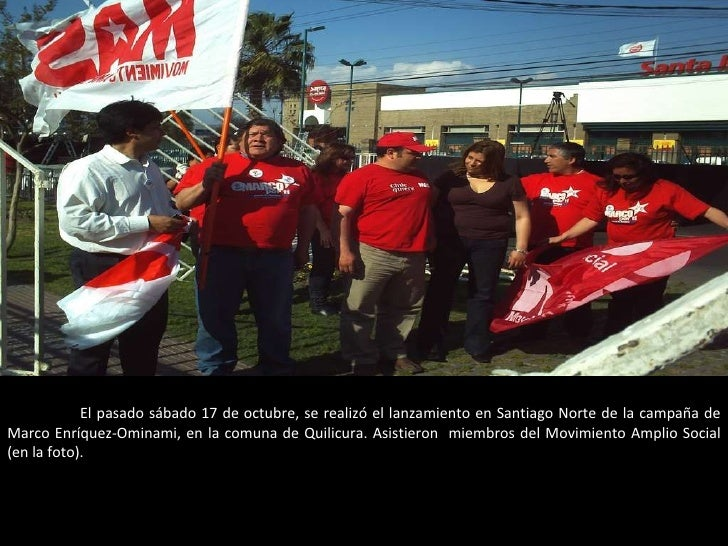 El pasado sábado 17 de octubre, se realizó el lanzamiento en Santiago Norte de la campaña de Marco Enríquez-Ominami, en la...