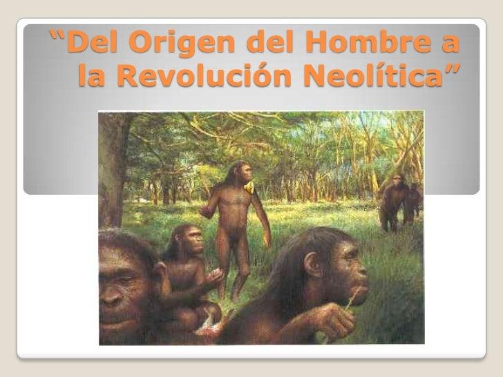 """""""Del Origen del Hombre a la Revolución Neolítica""""<br />"""