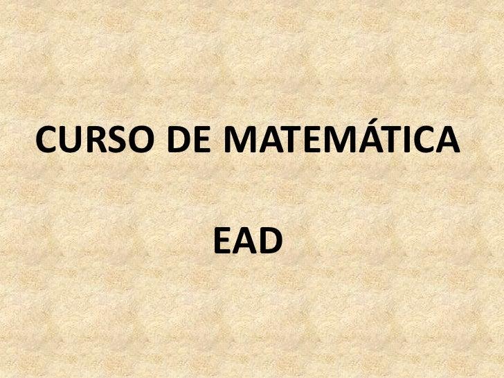 CURSO DE MATEMÁTICAEAD<br />