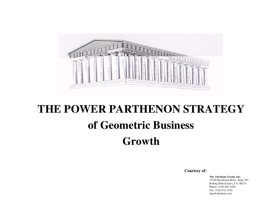 THE POWER PARTHENON STRATEGY        of Geometric Business              Growth                     Courtesy of:            ...