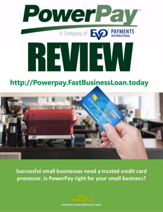 POWERPAY.FASTBUSINESSLOAN.TODAY  Successful small businesses need a trusted credit card processor. Is PowerPay right for y...