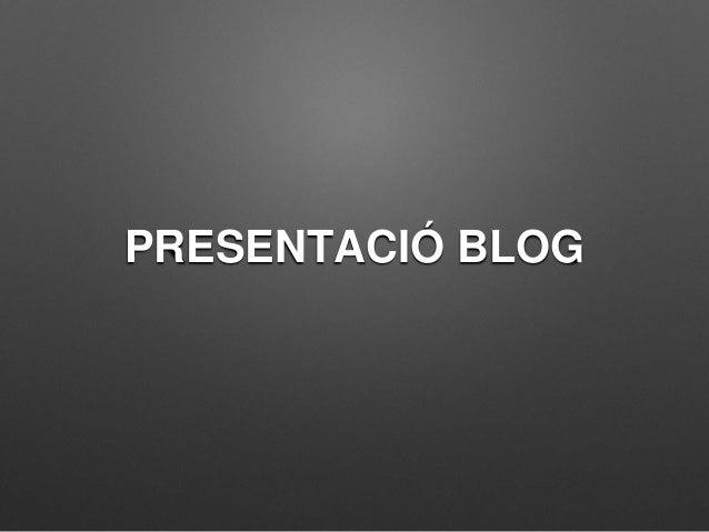 PRESENTACIÓ BLOG