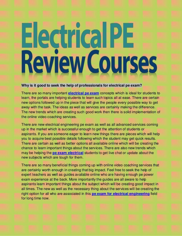 Why is it good to seek the help of professionals for electrical pe exam? There are so many important electrical pe exam co...