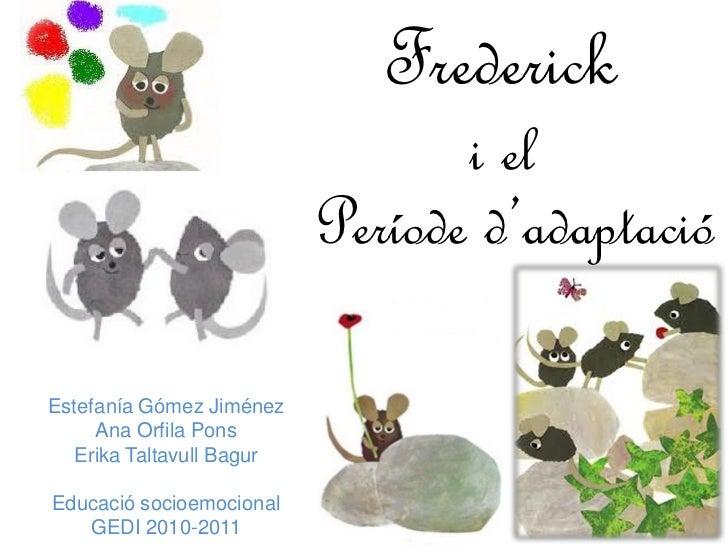 Frederick                                  i el                           Període d'adaptacióEstefanía Gómez Jiménez     A...
