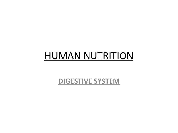 HUMAN NUTRITION<br />DIGESTIVE SYSTEM<br />