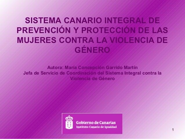 SISTEMA CANARIO INTEGRAL DEPREVENCIÓN Y PROTECCIÓN DE LASMUJERES CONTRA LA VIOLENCIA DE           GÉNERO            Autora...