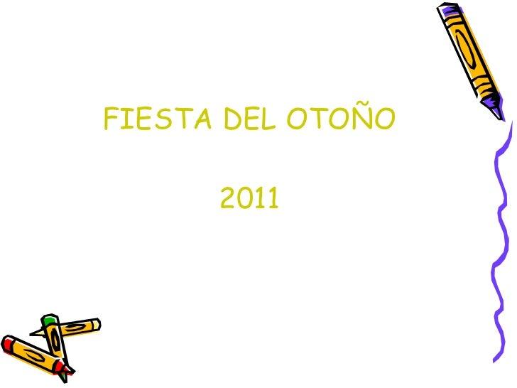 FIESTA DEL OTOÑO 2011