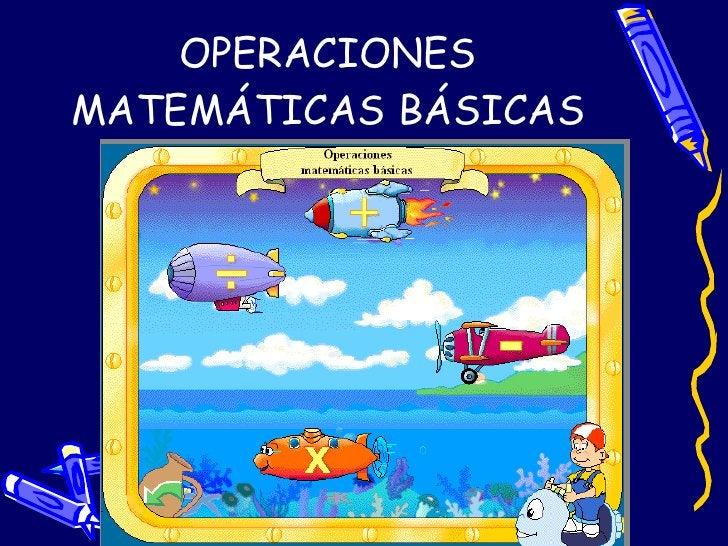 OPERACIONES MATEMÁTICAS BÁSICAS