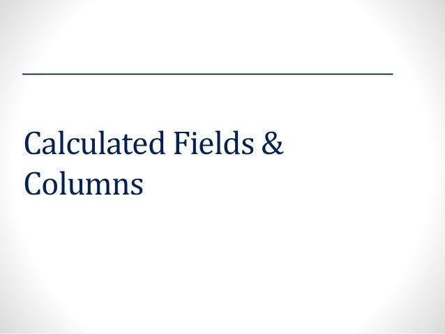 Calculated Fields & Columns