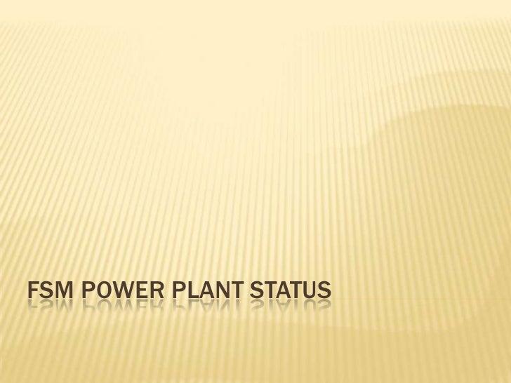 FSM Power Plant status<br />