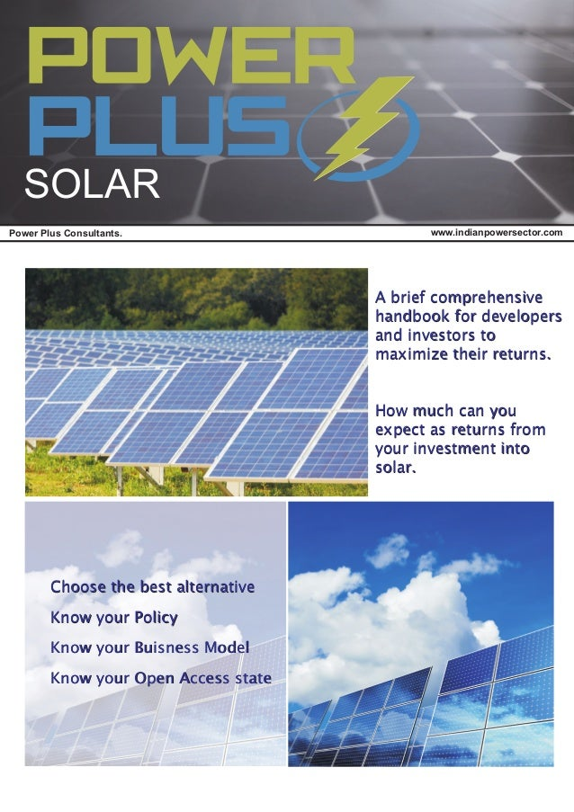www.indianpowersector.comPower Plus Consultants. SOLAR A brief comprehensive handbook for developers and investors to maxi...