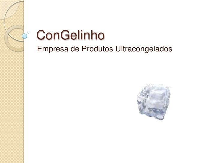 ConGelinho<br />Empresa de Produtos Ultracongelados<br />