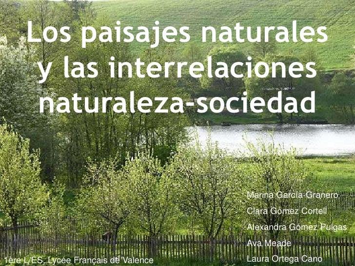 Los paisajes naturales y las interrelaciones naturaleza-sociedad<br />Marina García-Granero<br />Clara Gómez Cortell<br />...