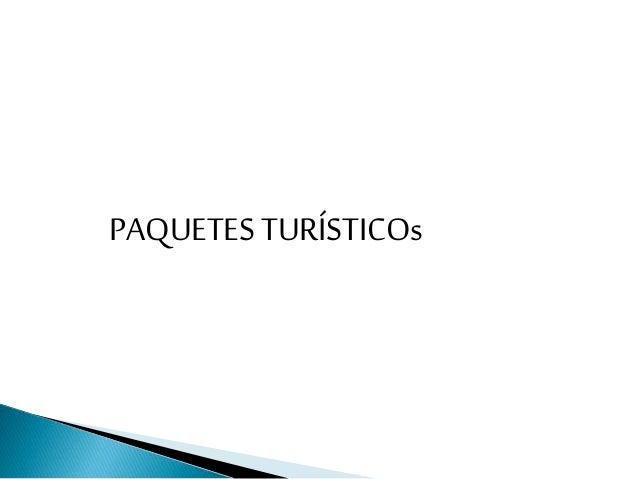 PAQUETES TURÍSTICOs