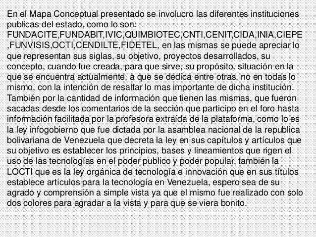 En el Mapa Conceptual presentado se involucro las diferentes instituciones publicas del estado, como lo son: FUNDACITE,FUN...