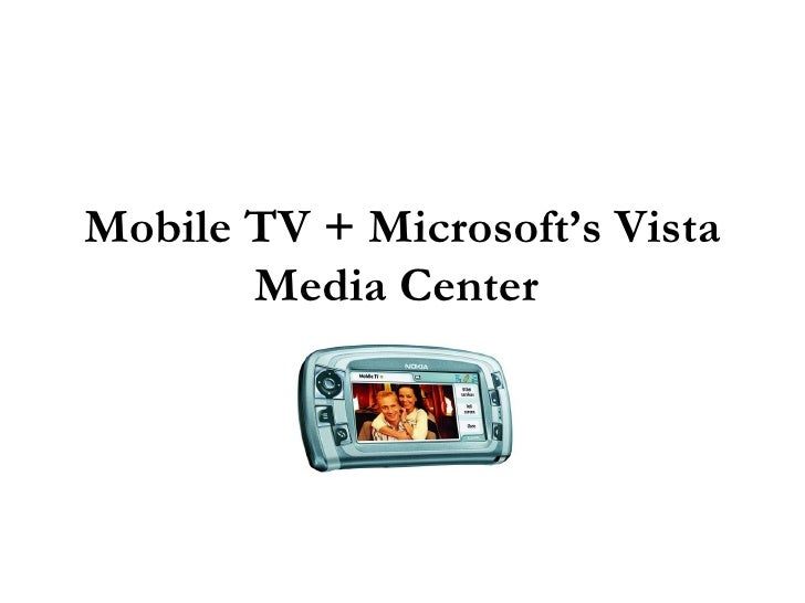 Mobile TV + Microsoft's Vista Media Center