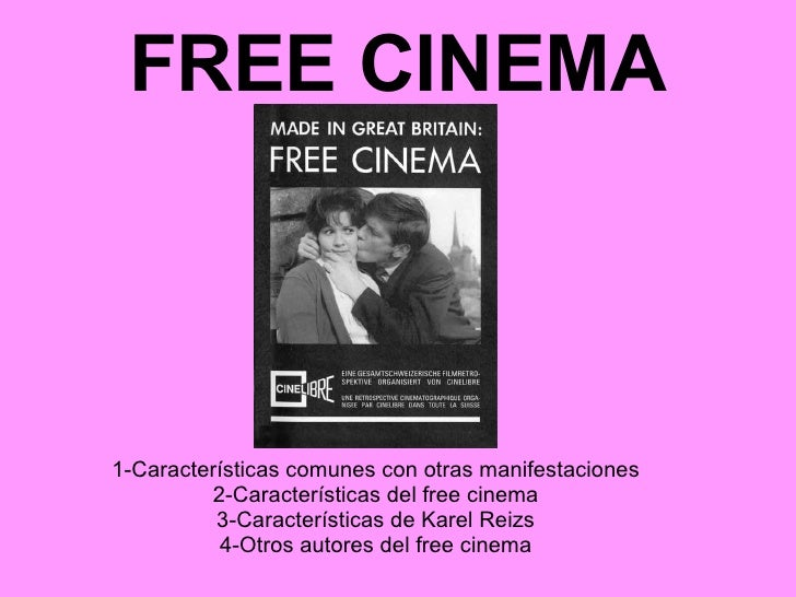 FREE CINEMA 1-Características comunes con otras manifestaciones 2-Características del free cinema 3-Características de Kar...