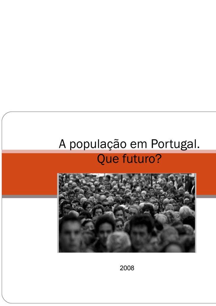 A população em Portugal. Que futuro? 2008