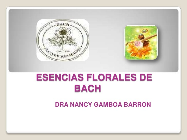 ESENCIAS FLORALES DE       BACH    DRA NANCY GAMBOA BARRON