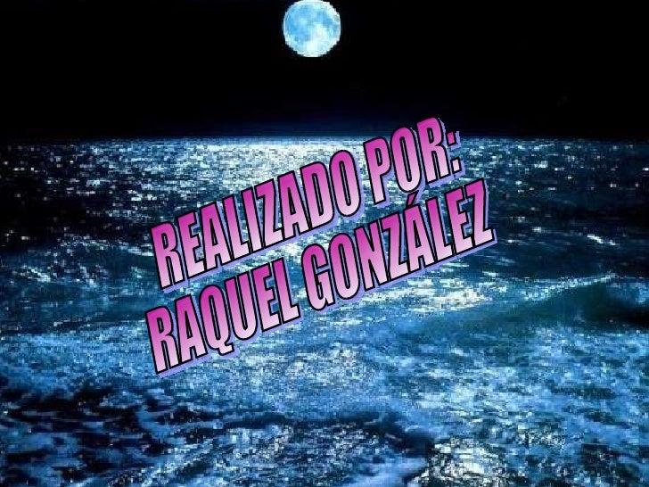 REALIZADO POR: RAQUEL GONZÁLEZ