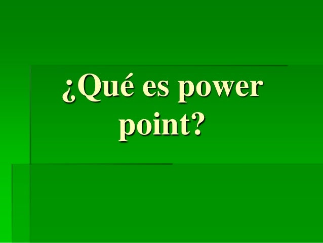 ¿Qué es power point?
