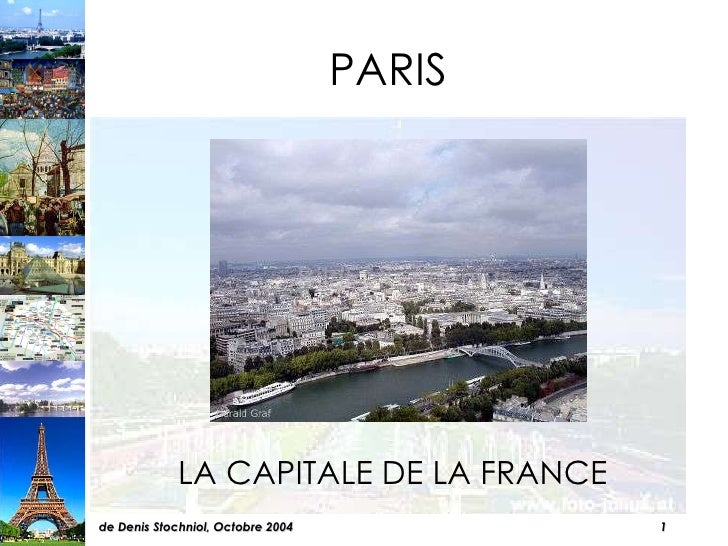 PARIS <ul><li>LA CAPITALE DE LA FRANCE </li></ul>