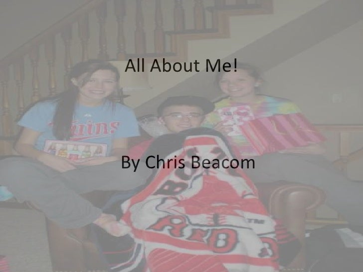 All About Me!    By Chris Beacom<br />